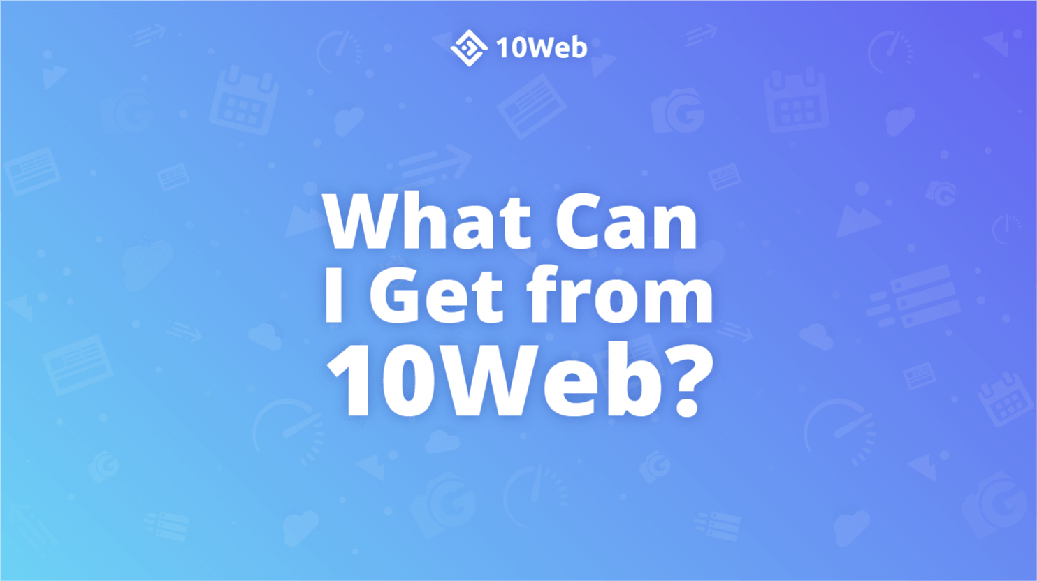what can i get from 10web