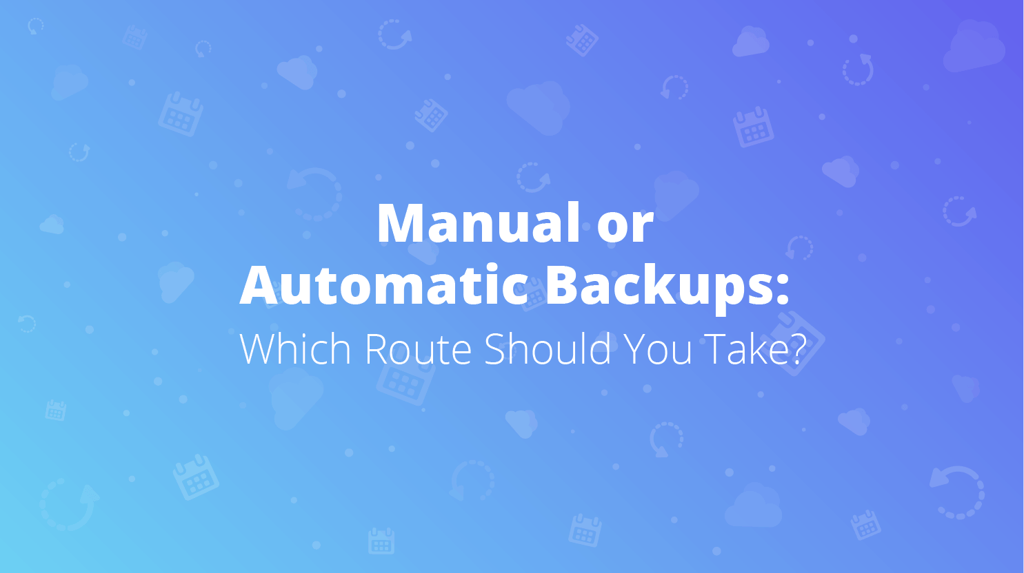 manual or automatic backup banner