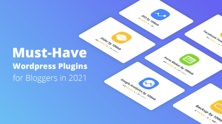 Must-Have WordPress Plugins for Bloggers in 2021