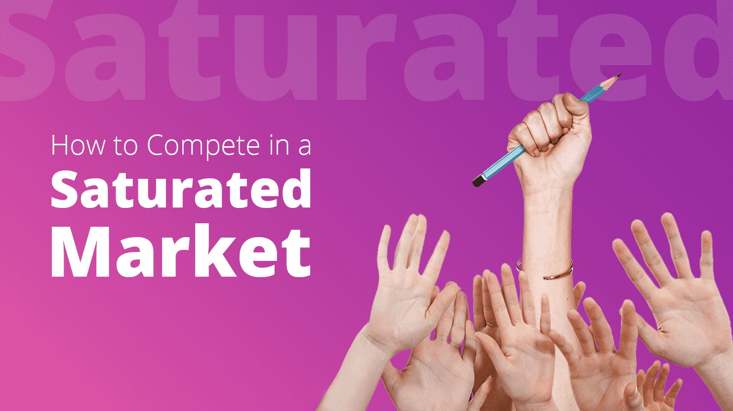 how-to-compete-saturated-market-strategy