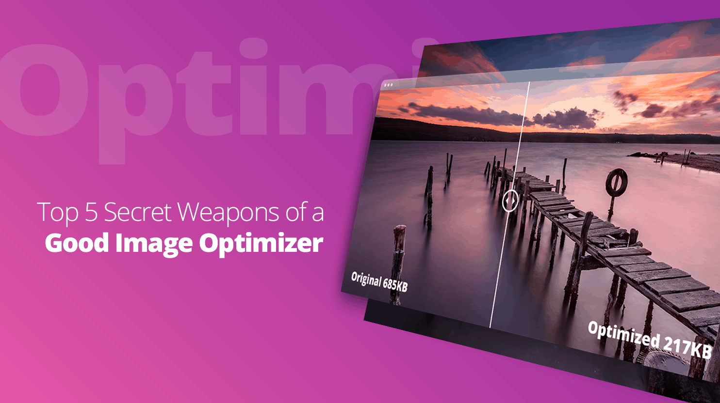Secret Weapons of a Good Image Optimizer