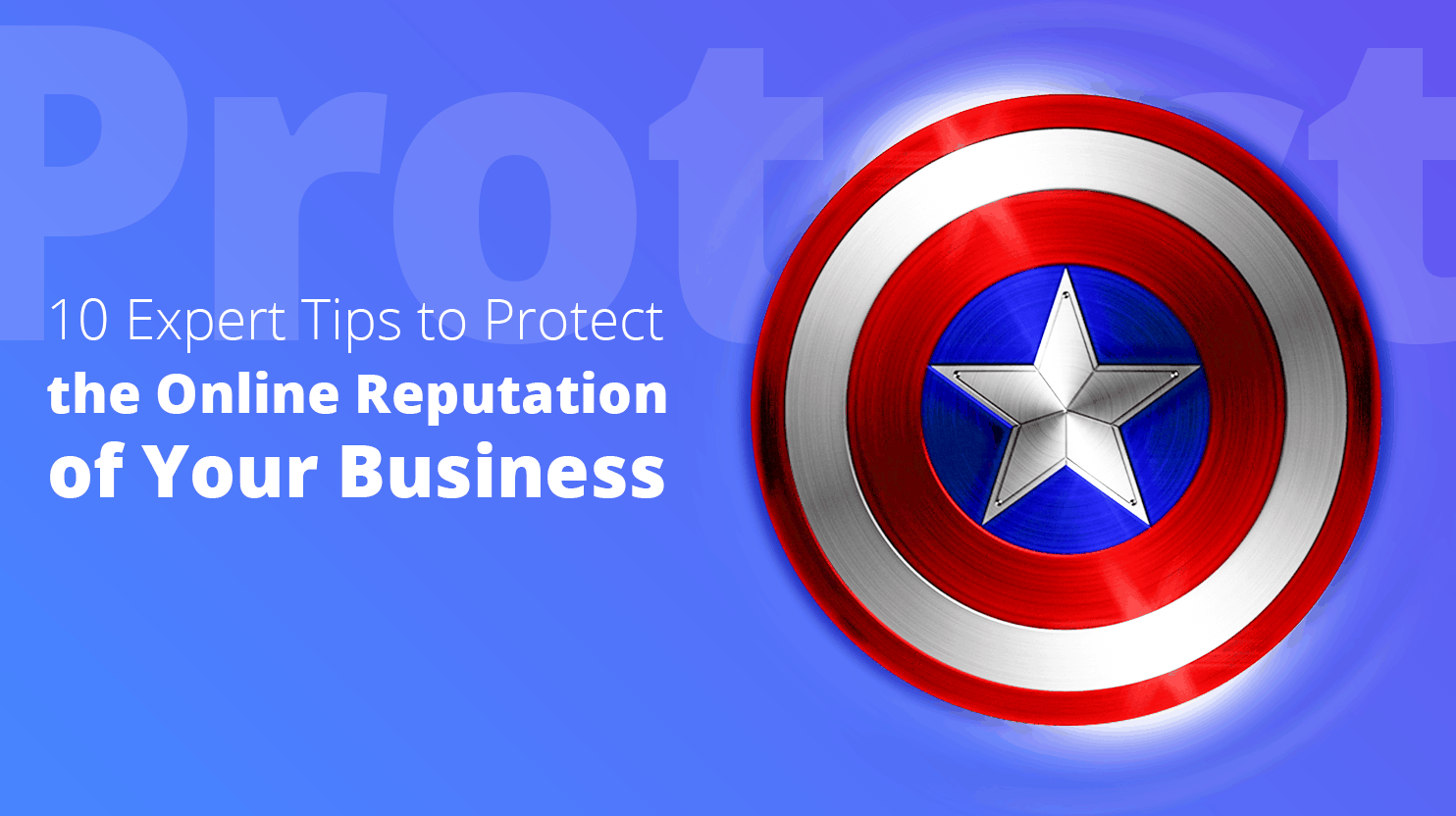 10 Expert Tips to Protect the Online Reputation of Your Business