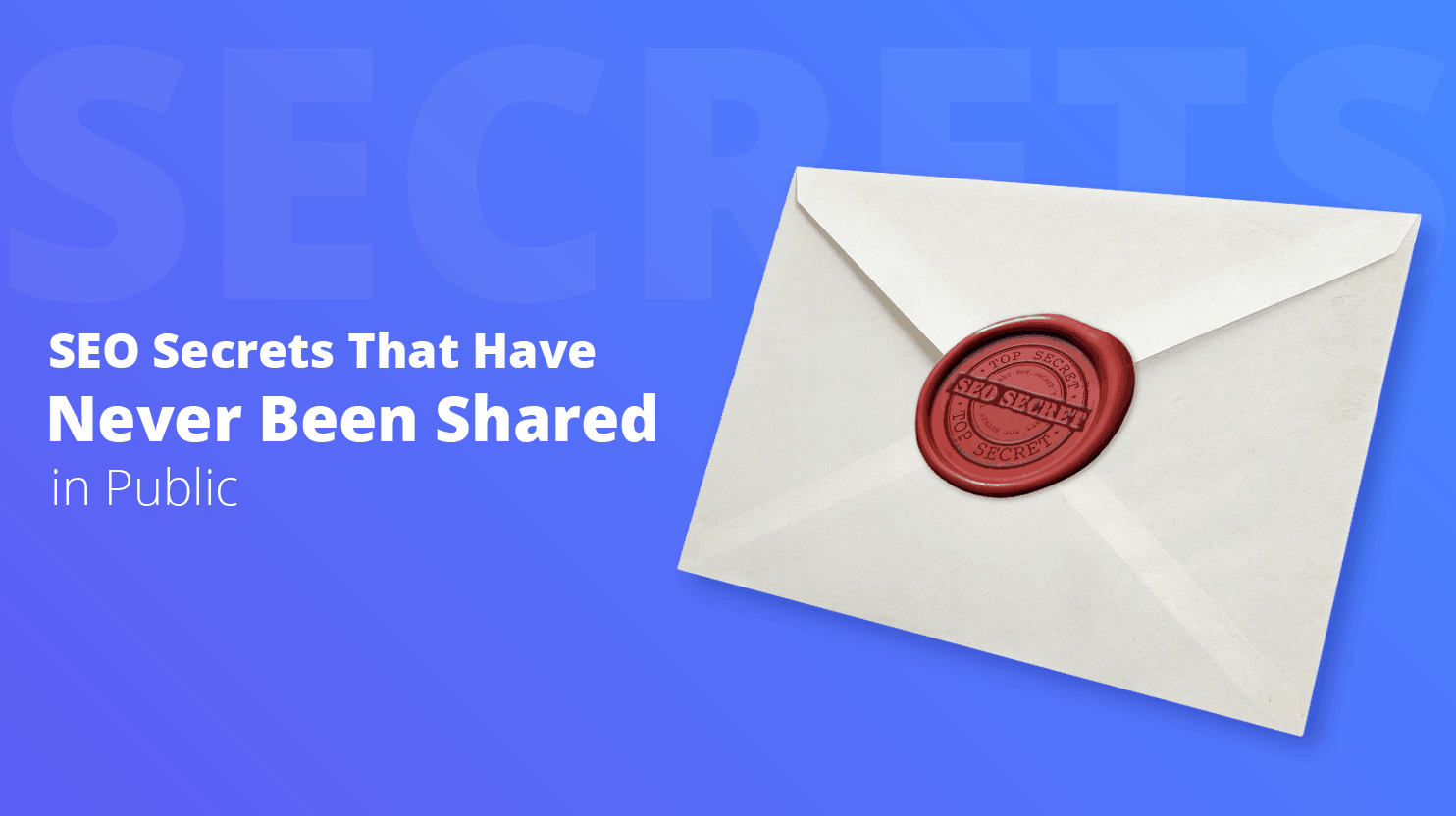 SEO Secrets That Have Never Been Shared in Public