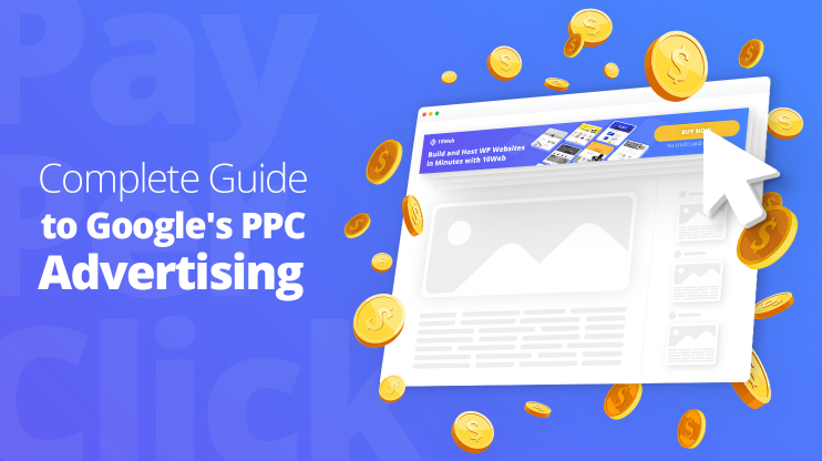 Complete Guide to Google's PPC Advertising