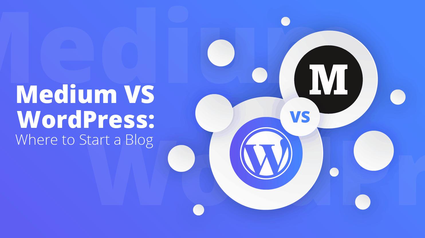 Medium VS WordPress: Where to Start a Blog