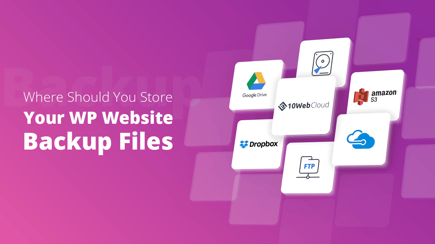 Where Should You Store Your WP Website Backup Files?
