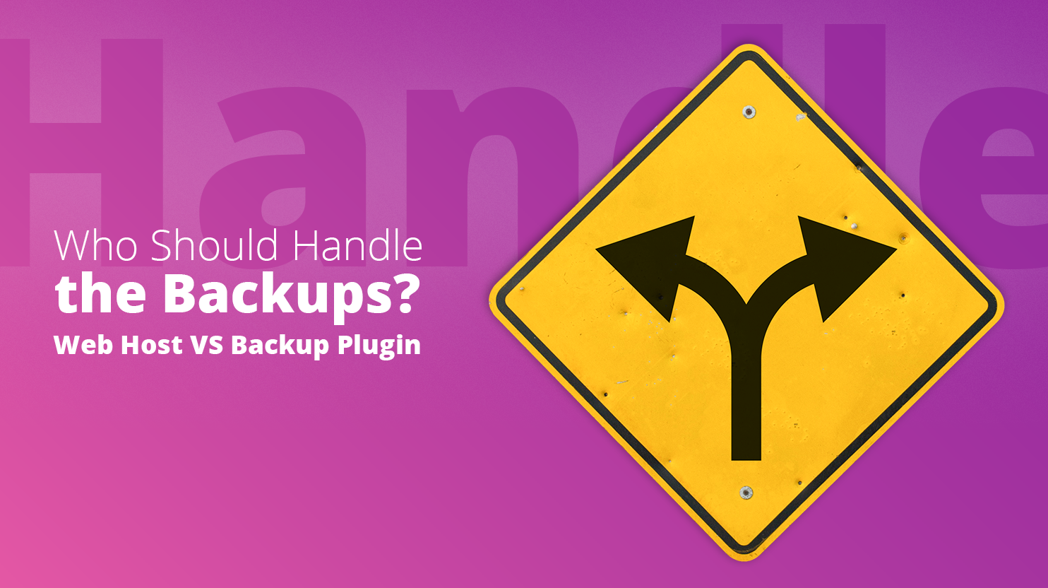 Who should handle the backups