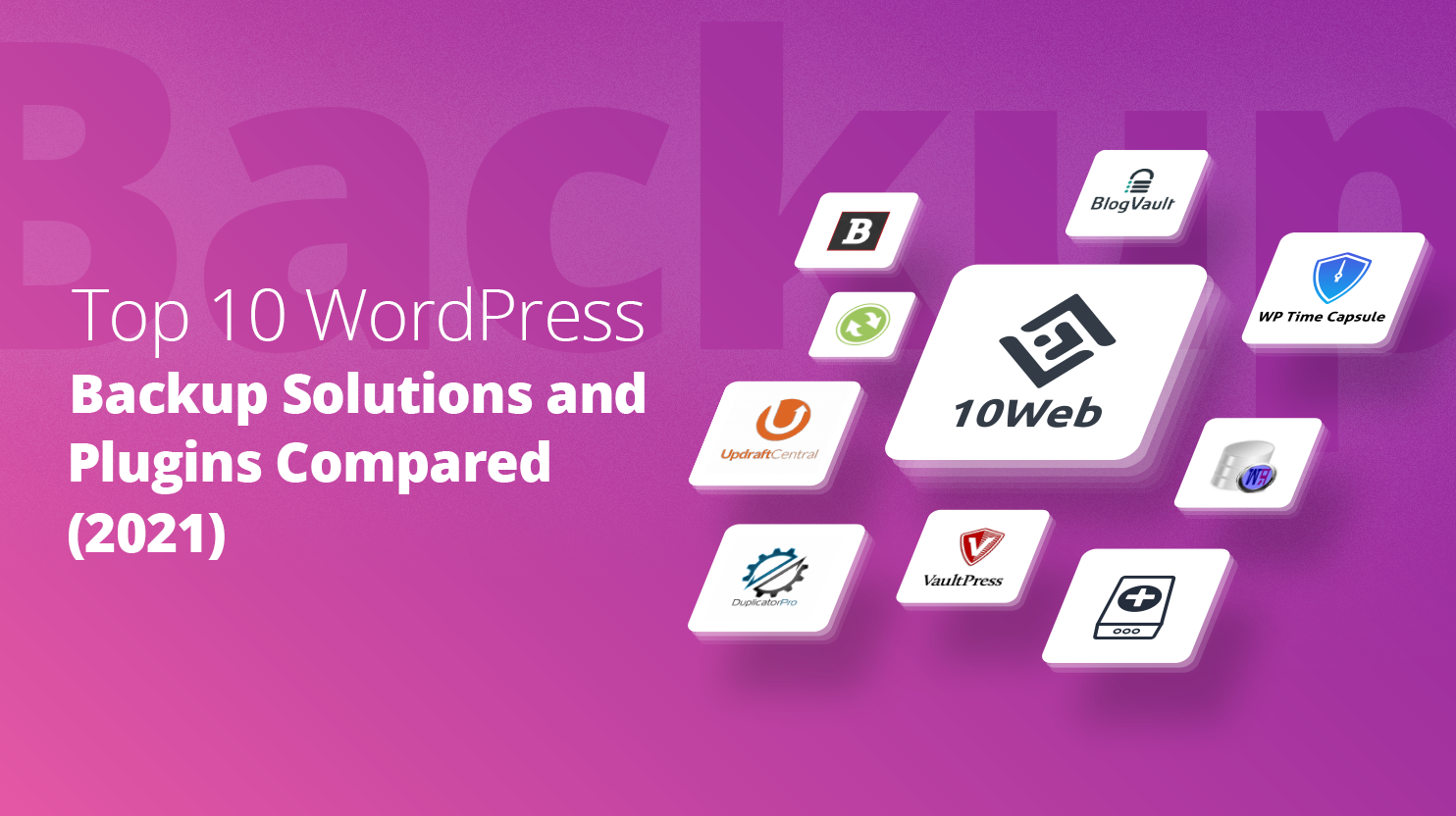 """Over a purple background, white text says """"Top 10 WordPress backup plugins and solutions compared (2021). To the right, there are white plates with logos of different backup solutions."""