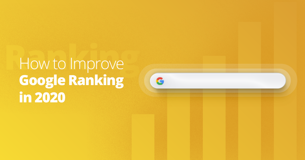 "Over yellow background, white text says ""How to improve Google ranking in 2020"""