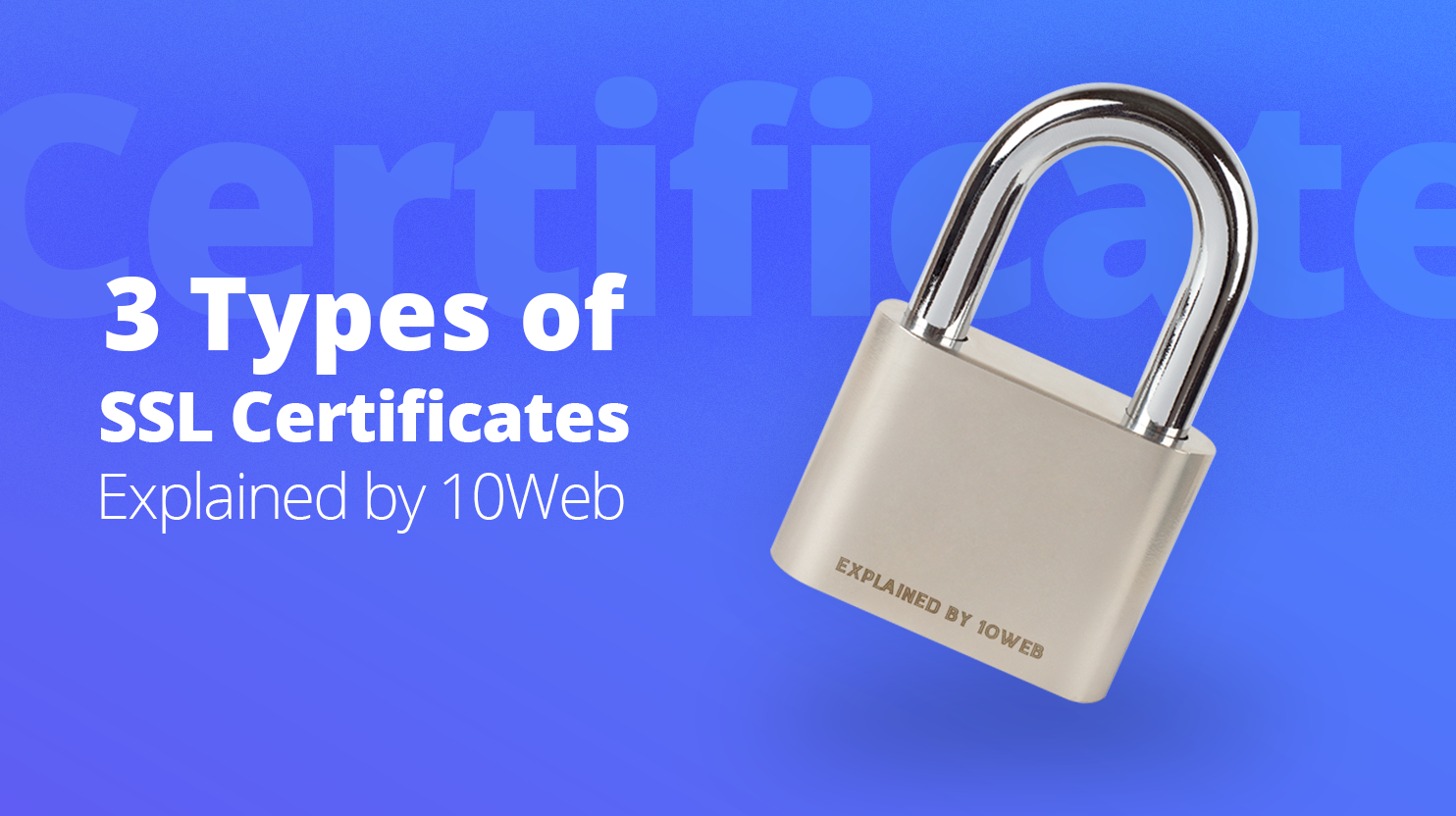 Silver lock, next to it it says '3 types of ssl certificate explained by 10Web'