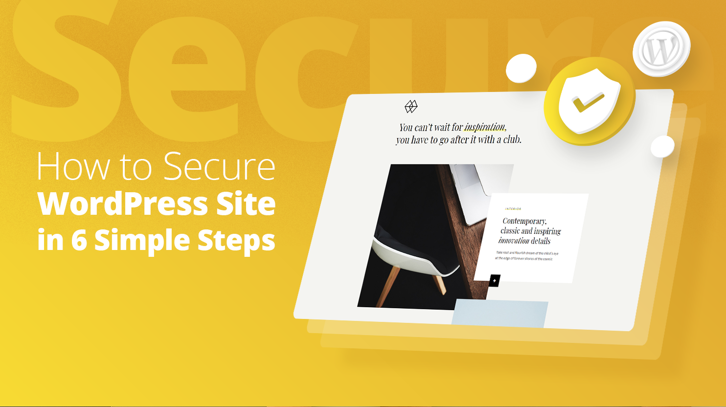 Browser with a security and wordpress logo on it, next to it says: how to secure wordpress site in 6 simple steps