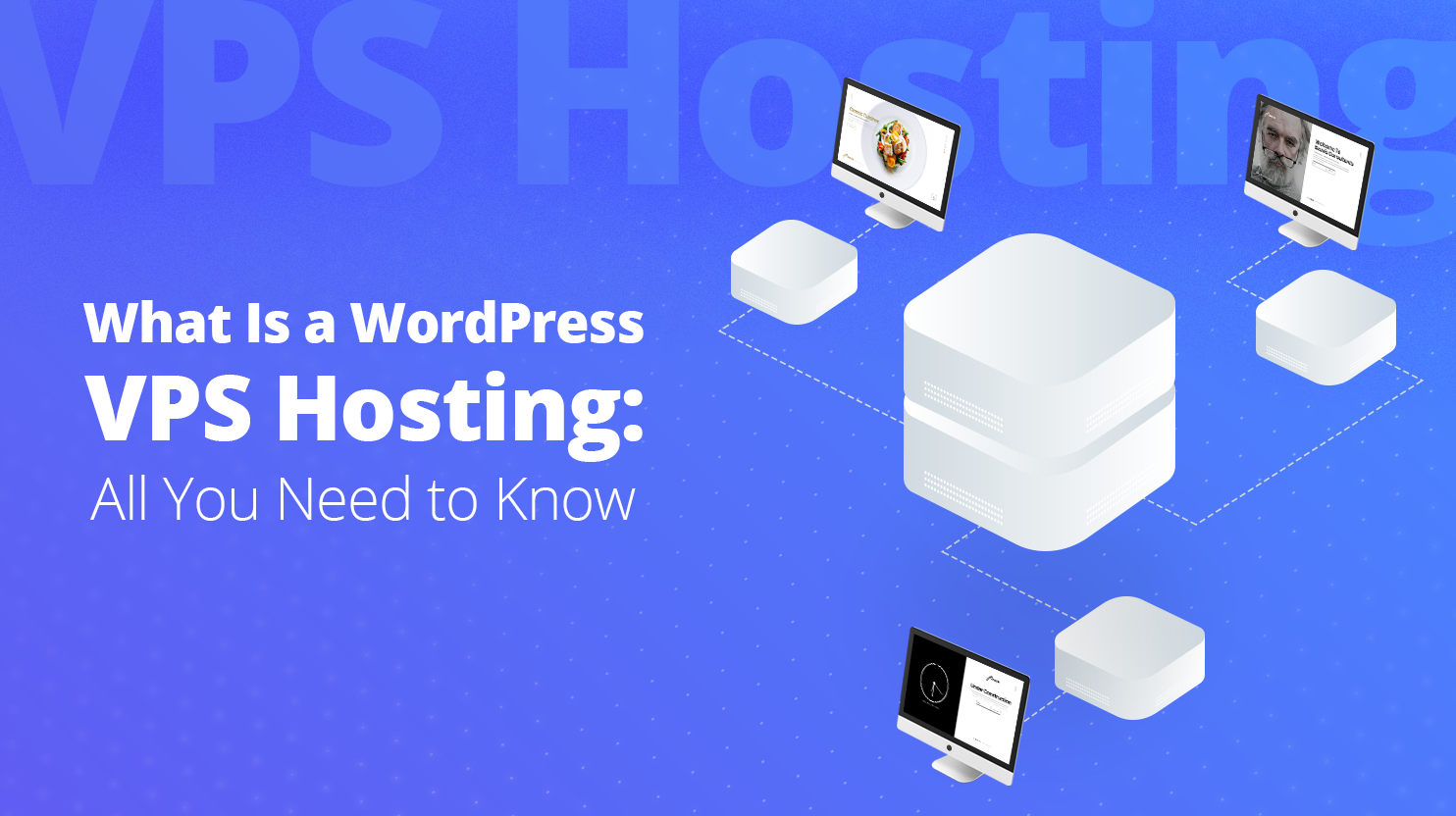 What Is WordPress VPS Hosting: All You Need to Know