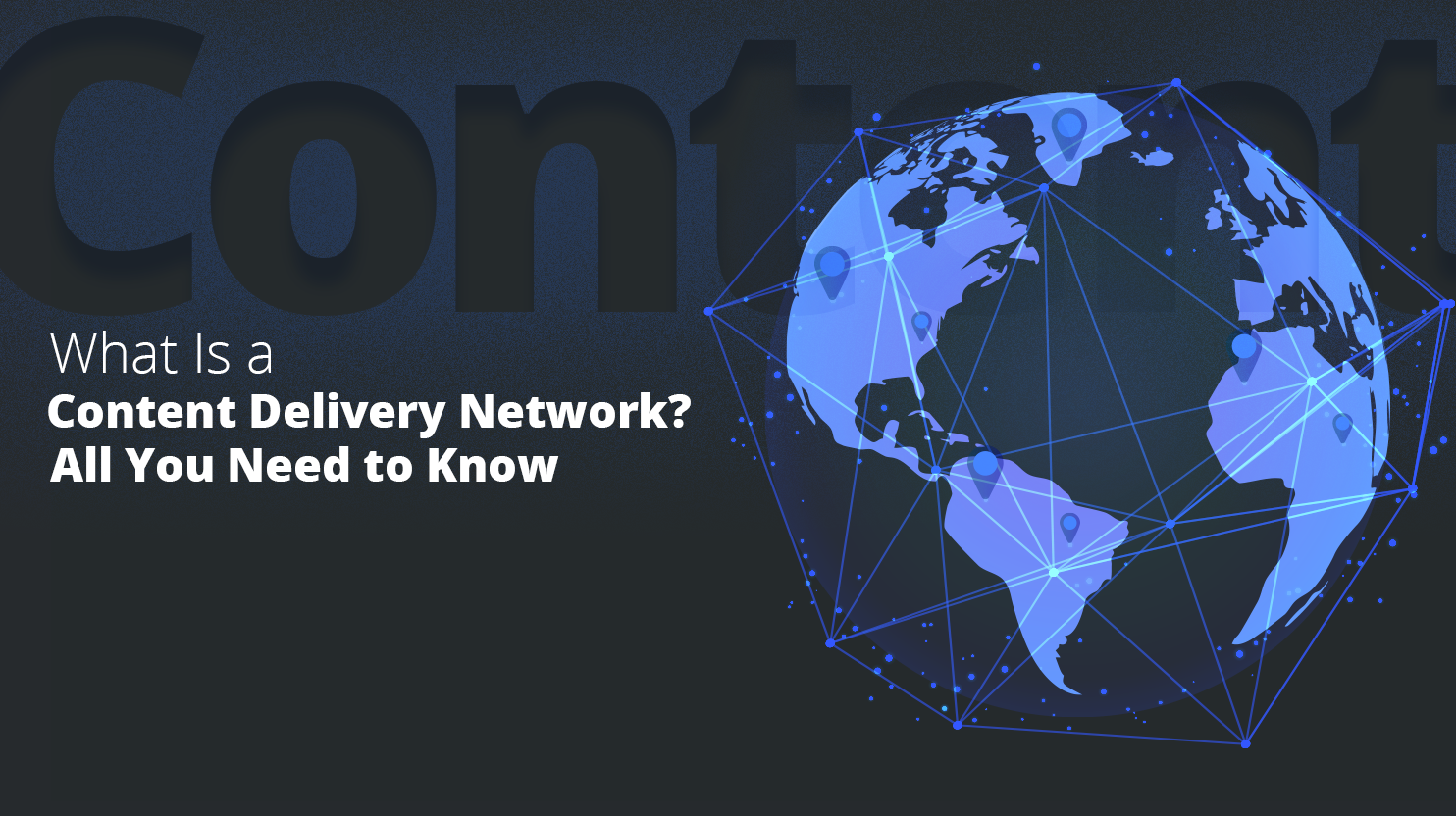 globe next to it it says: what is a content delivery network? all you need to know