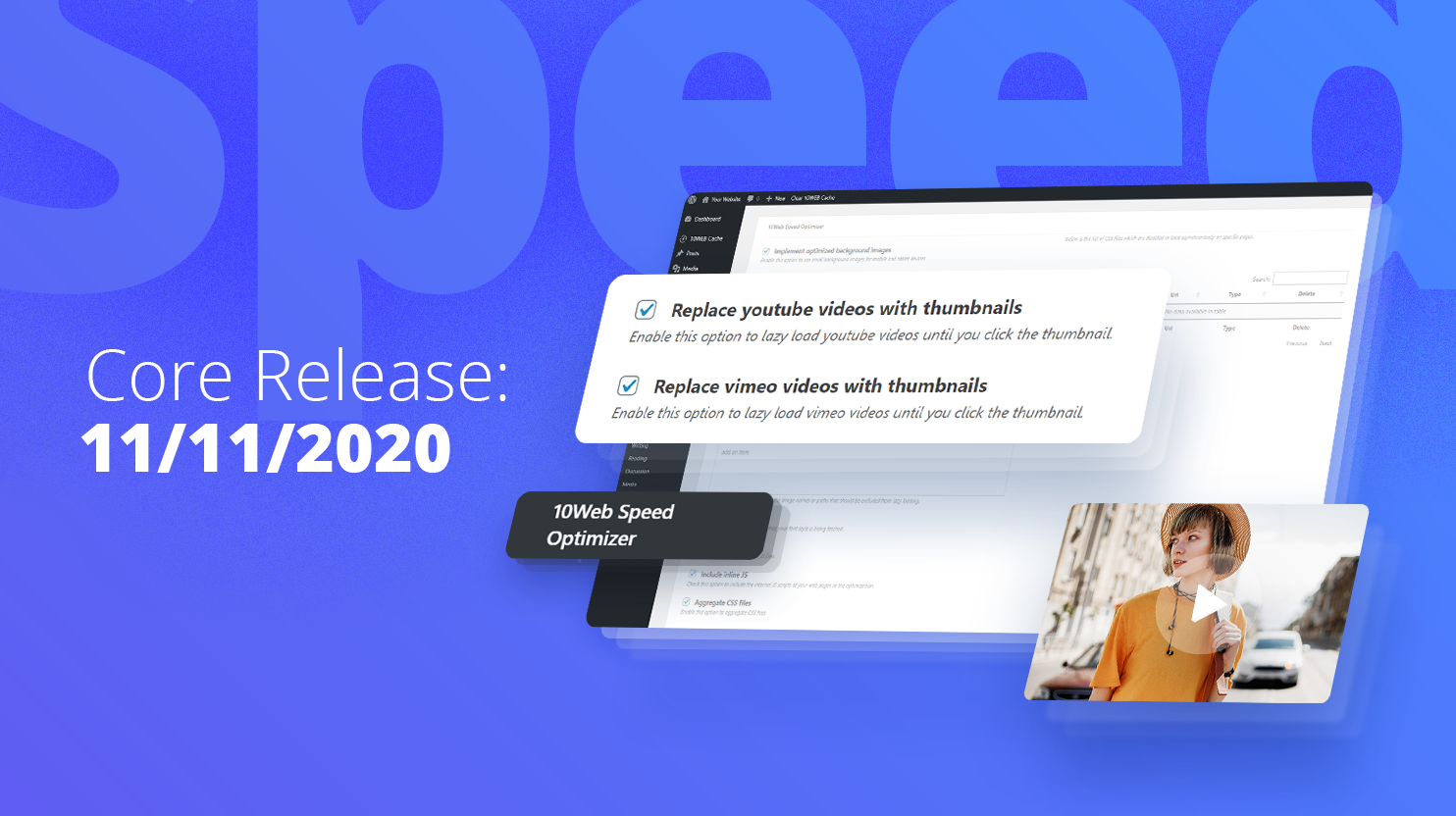 Core release Improvements to Speed Optimizer, YouTube & Vimeo clickable thumbnail