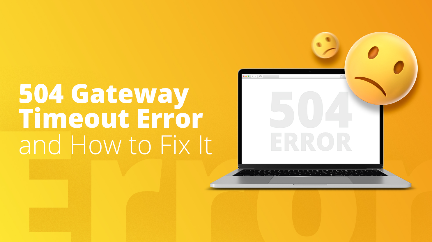 504 Gateway Timeout Error and How to Fix It