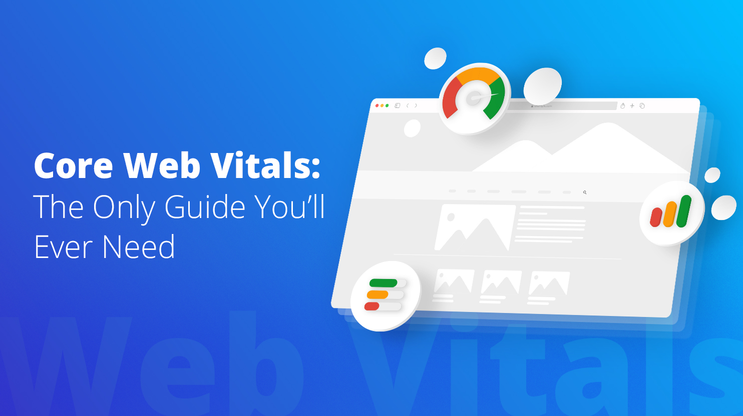 Core Web Vitals: The Only Guide You'll Ever Need