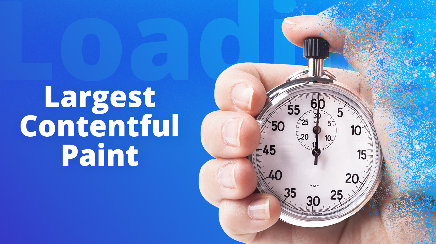 Largest Contentful Paint: How to Improve Your Score Forever | 10Web