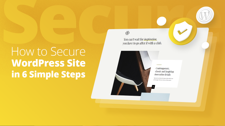 Browser with a security and wordpress logo, next to it it reads how to secure wordpress site in 6 simple steps